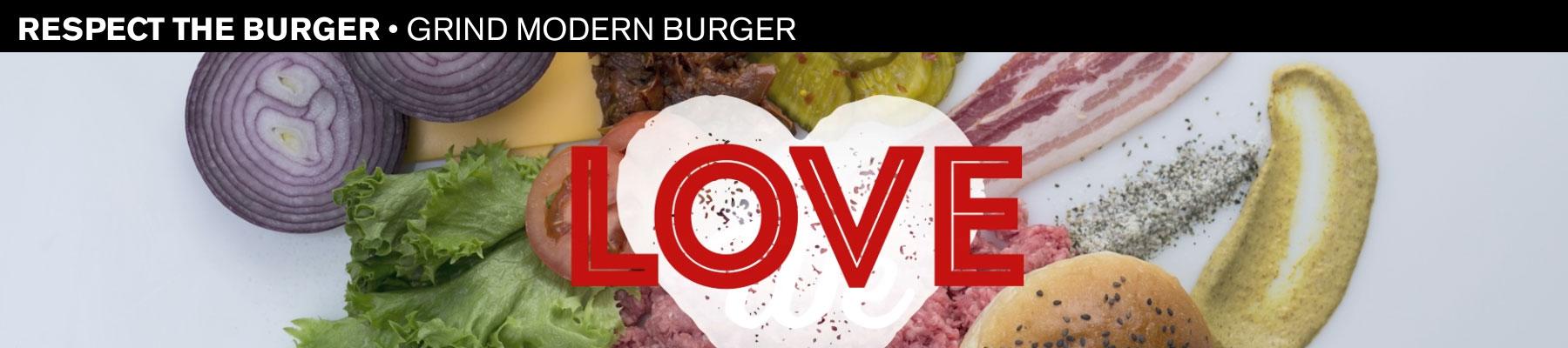 Respect the Burger • Grind Modern Burger
